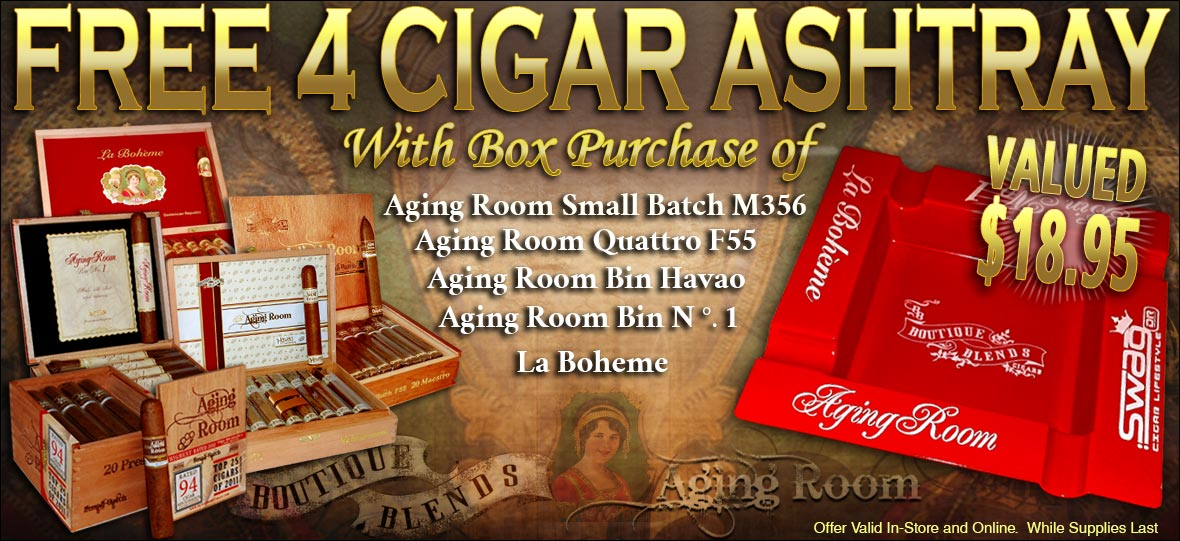 Buy any box of Aging Room & La Boheme, get a free Boutique Blends Ashtray!