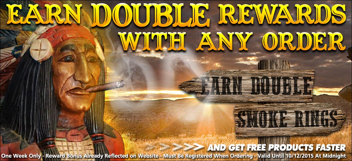 Earn Double Smoke Rings (rewards) With Any Order!