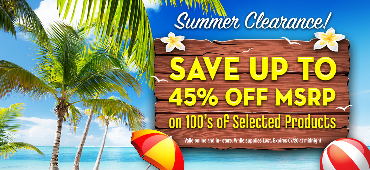 Save up to 45% OFF MSRP With Our Summer Clearance!
