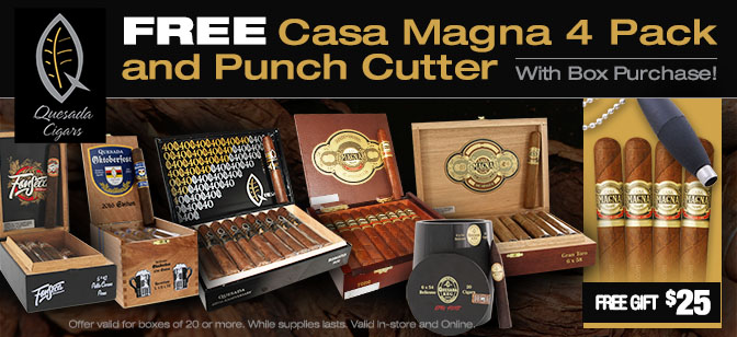 Quesada Cigars- Free Casa Magna Robusto 4 Pack and Twist Punch Cutter